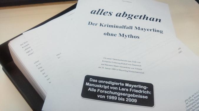 Steht jetzt als Download bereit: Das unredigierte Mayerling-Manuskript als *.pdf-Dokument mit 497 Seiten im Format A4 und 2.841 Anmerkungen / 3,9 MB
